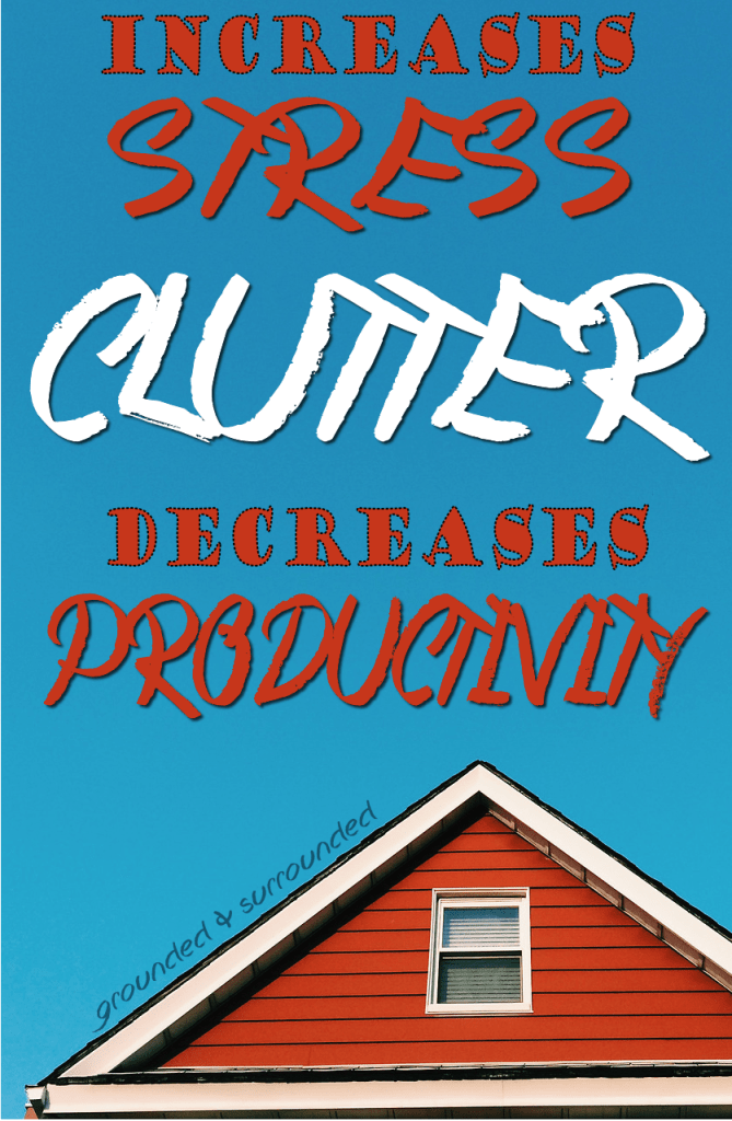 CLUTTER increases STRESS & decreases PRODUCTIVITY! You need this Simple 3-Step Plan to quickly de-clutter, de-stress, & get stuff done! I can finally think straight when the house is picked up and organized! http://www.groundedandsurrounded.com/clutter-stress-get-stuff-done/