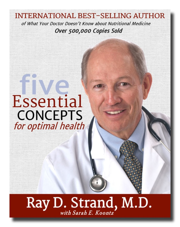 Through extensive research and clinical experience, Dr Ray Strand has developed a truly unique approach to preventive and nutritional medicine. The five essential health concepts he shares in this free e-booklet are the core principles he teaches in every lecture, every book and every medical consult.