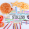 The 5 Foods That Cause YOU Stress